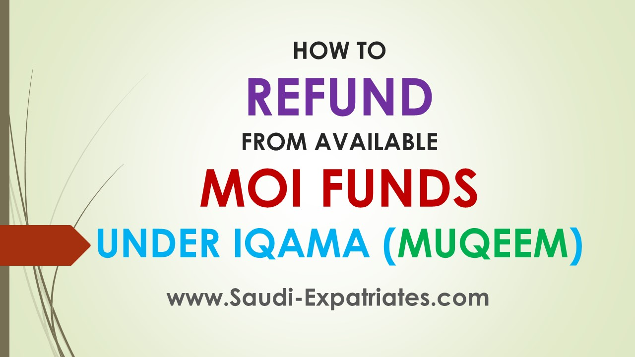 REFUND OR WITHDRAW MOI FUNDS FROM IQAMA