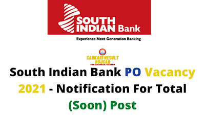 South Indian Bank PO Vacancy 2021 - Notification For Total (Soon) Post