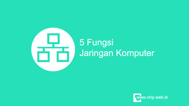 5 Fungsi Jaringan Komputer