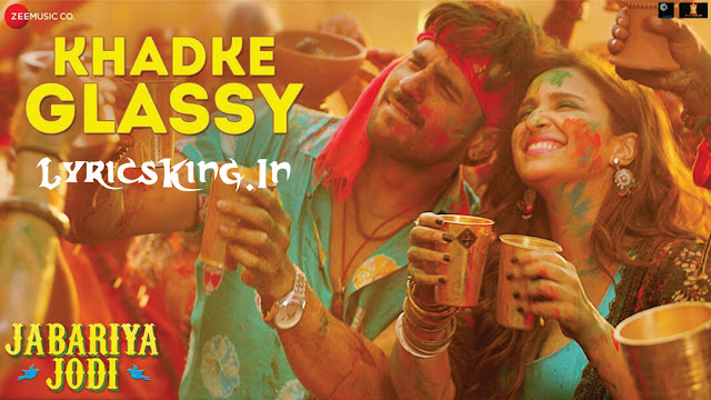Khadke Glassy Lyrics Jabariya Jodi
