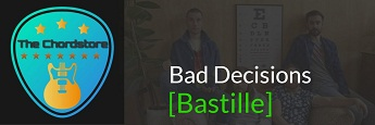 BAD DECISIONS Guitar Chords by | Bastille (Doom Days)