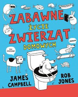 """""""Zabawne życie zwierząt domowych"""" James Campbell - recenzja"""