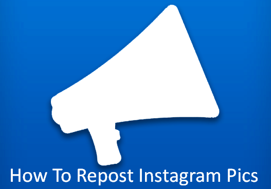 How To Repost Instagram Pics