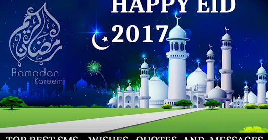 **Cute SMS** #100+ Eid 2017 SMS, Wishes and Messages