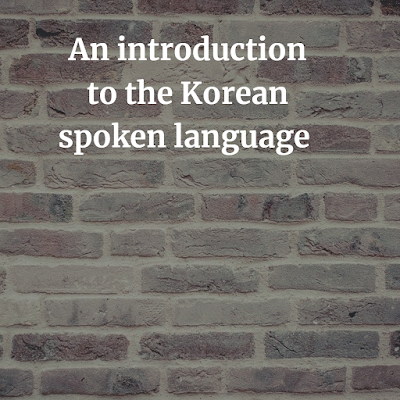 An introduction to the Korean spoken language PDF