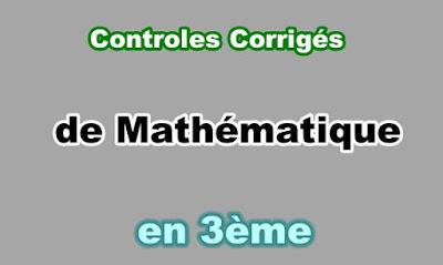 Controles Corrigés de Maths 3eme en PDF