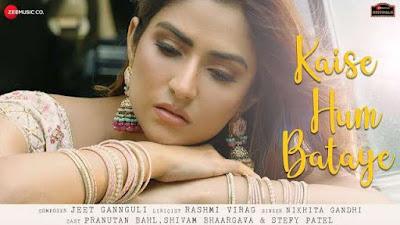 Kaise Hum Bataye Lyrics - Nikhita Gandhi | Latest Hindi Song 2021