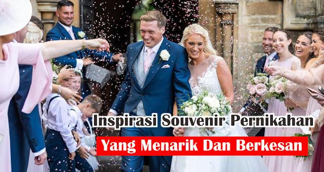 Inspirasi Souvenir Pernikahan Yang Menarik dan Berkesan