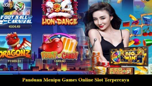 Panduan Menipu Games Online Slot Terpercaya