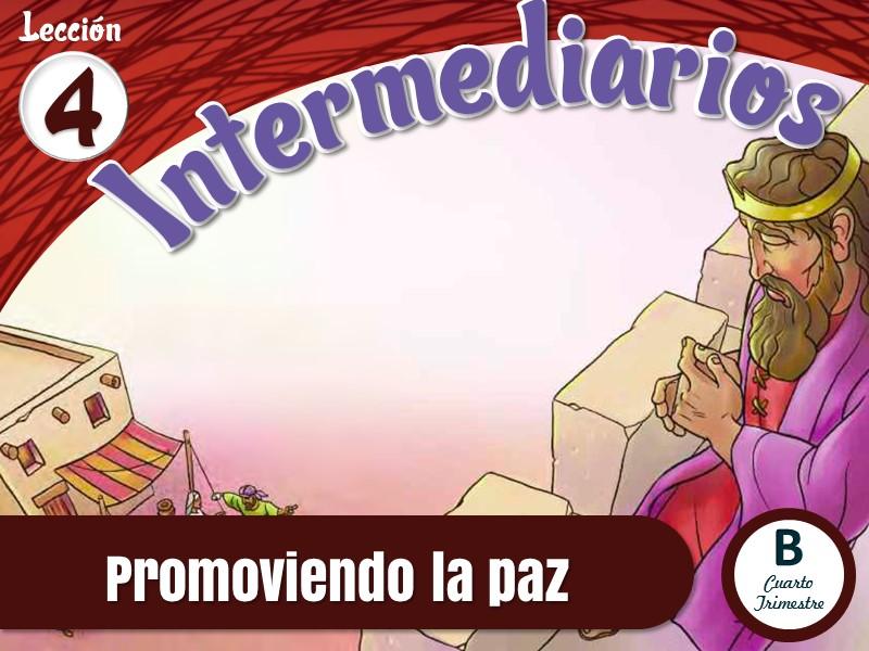 Intermediarios   Lección 4: Promoviendo la paz   4to Trimestre 2021   Año B