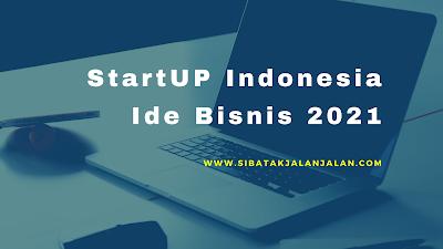 startup indonesia teknologi dan ide bisnis digital masa kini 2021