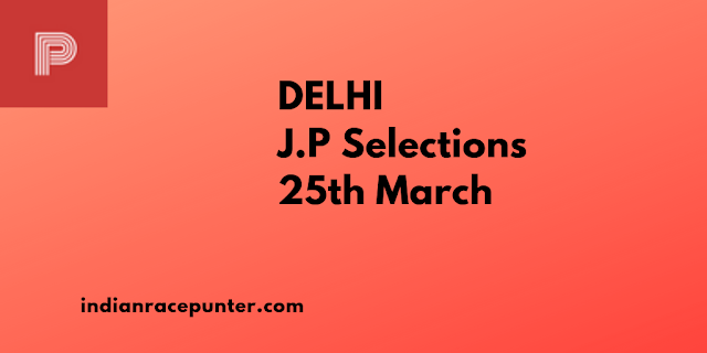 Delhi Jackpot Selections 25th March,Trackeagle,Track eagle