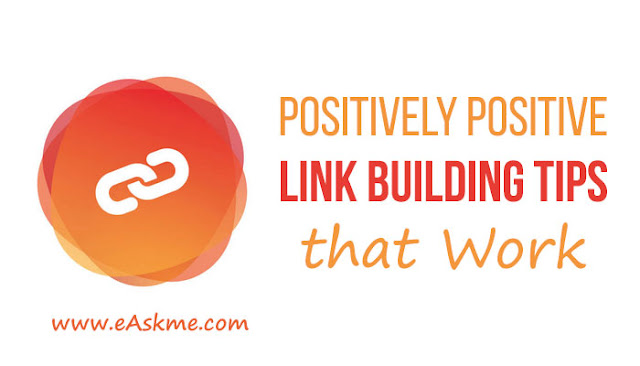 5 Positively Positive Link Building Tips that Work: eAskme
