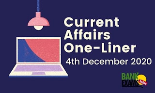 Current Affairs One-Liner: 4th December 2020