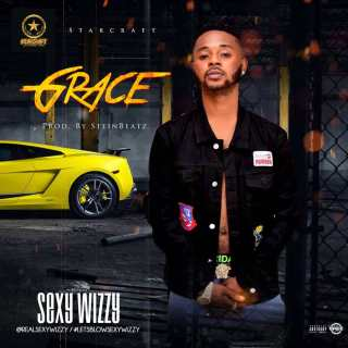 [ MUSIC ] Sexy Wizzy – GRACE (Prod. By SteinBeats) | MP3 DOWNLOAD