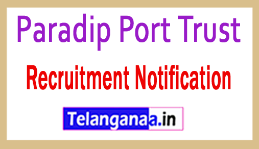 Paradip Port Trust Recruitment Notification