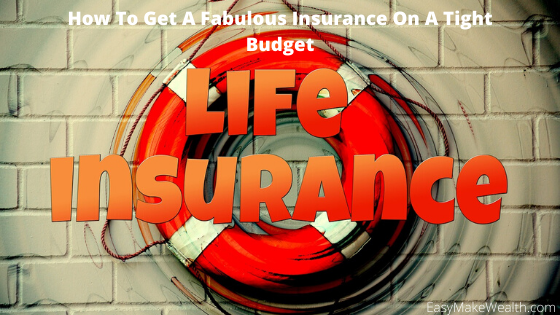 How To Get A Fabulous Insurance On A Tight Budget