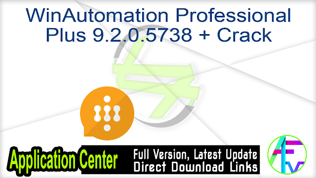WinAutomation Professional Plus 9.2.0.5738 + Crack