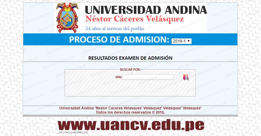 Resultados UANCV 2019-1 (Domingo 6 Enero) Lista de Ingresantes Examen Admisión UANDINA - Universidad Andina Néstor Cáceres Velásquez (Sedes: Juliaca, Puno, Arequipa) www.uancv.edu.pe