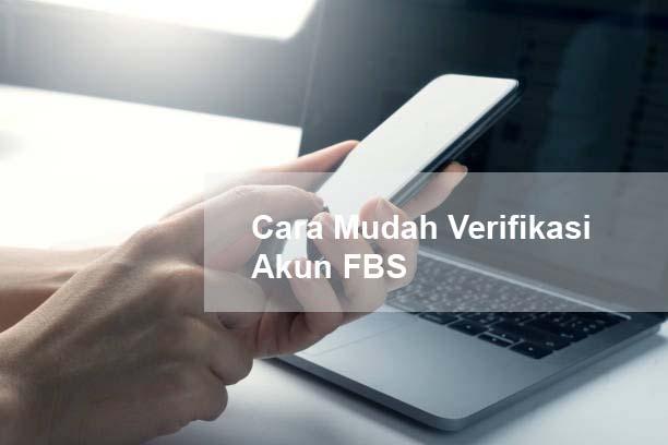 Cara Verifikasi Akun FBS