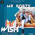 [DOWNLOAD MUSIC] Mr Bobzy _ My Wish(Prod Emperor K)
