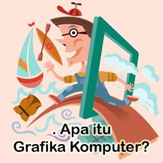 Pengertian Grafika Komputer dan Contohnya