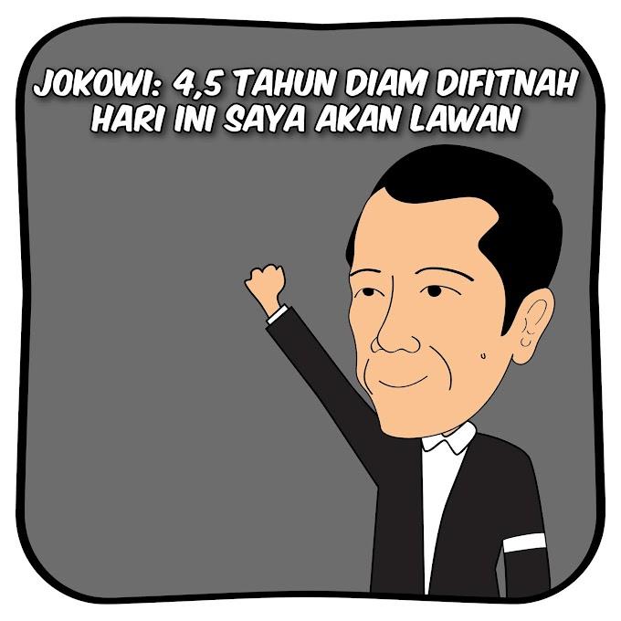 Jokowi: 4,5 Tahun Diam Difitnah, Hari ini Saya Akan Lawan