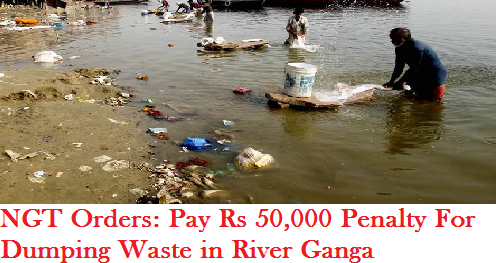 ngt-orders-pay-rs-50000-penalty-for-dumping-waste-paramnews-in-ganga