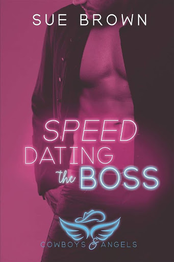 Speed dating the boss   Cowboys and angels #1   Sue Brown