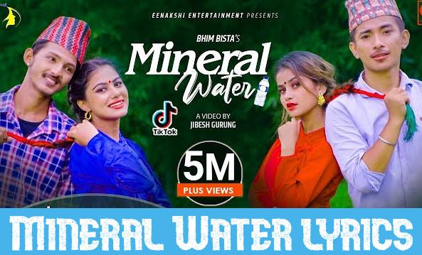 MINERAL WATER LYRICS - Bhim Bista , Eleena Chauhan