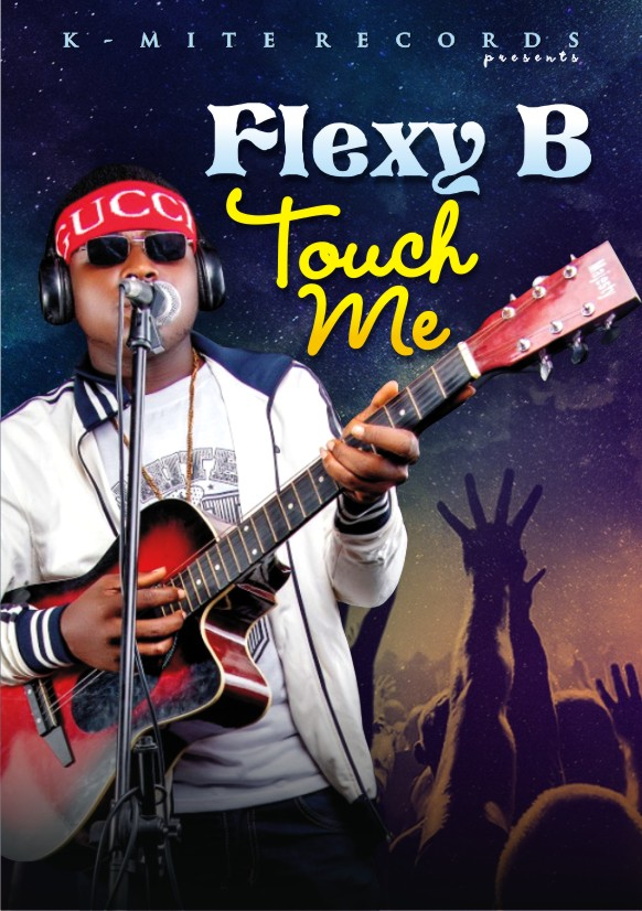 AUDIO : FLEXY B _ TOUCH ME (Prod by K Mite)
