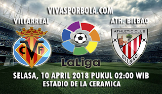 Prediksi Villarreal vs Athletic Bilbao 10 April 2018
