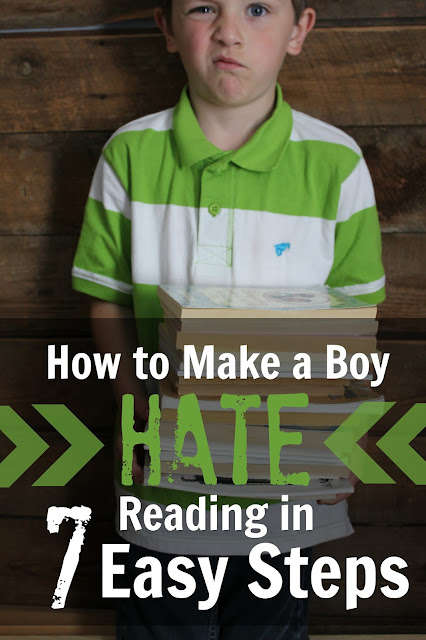 How to Make a Boy HATE Reading in 7 Easy Steps- a list of what NOT to do