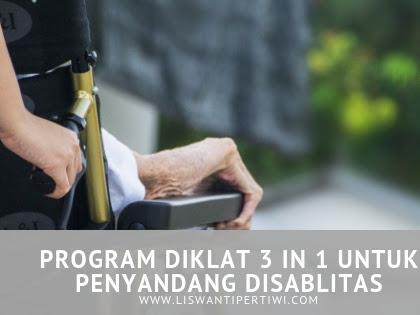 Program Diklat 3 in 1 untuk Penyandang Disablitas
