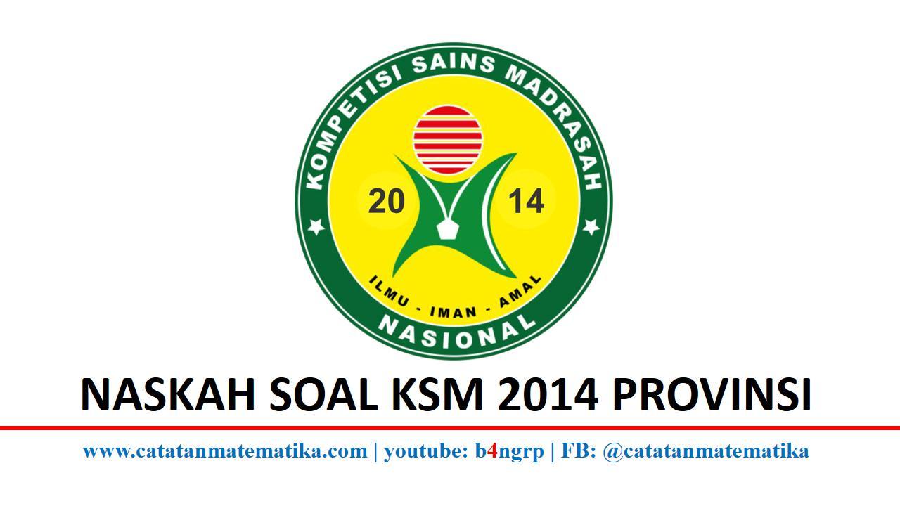 Soal KSM 2014 Tingkat Provinsi