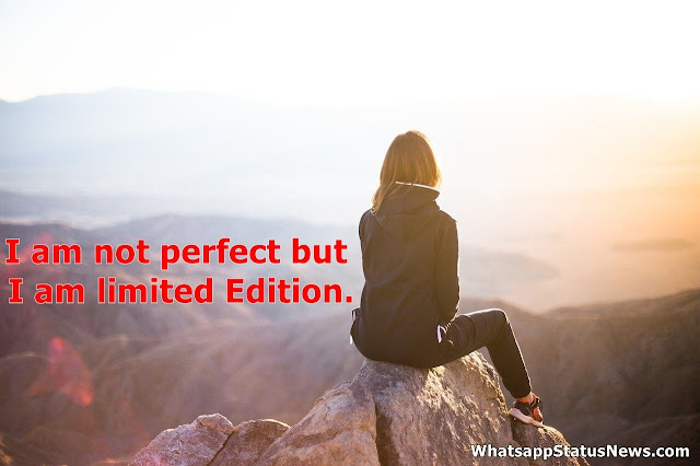 I am not perfect but I am limited Edition.