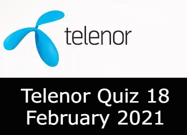 Telenor Quiz Today 18 Feb 2021 | Telenor Answers 18 February 2021