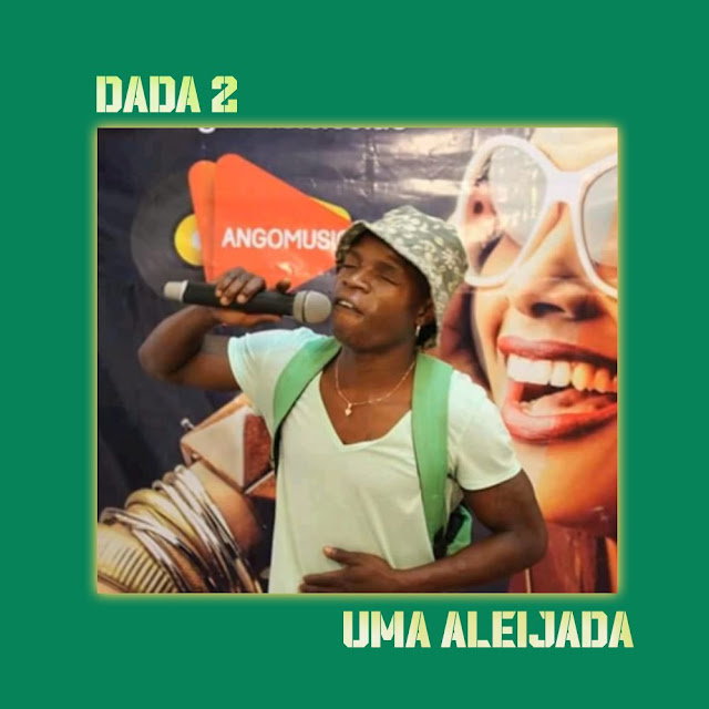 Dada 2 Feat. Chupa Cabra - Uma Aleijada