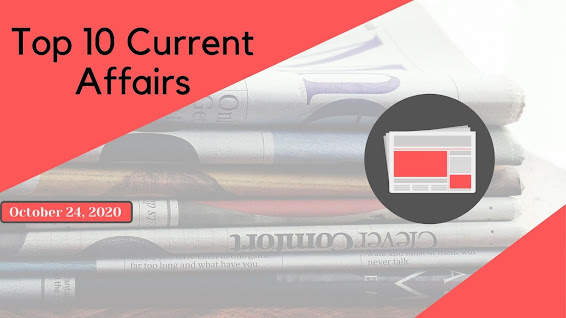 Top 10 Current Affairs Questions with Answers of 24th October