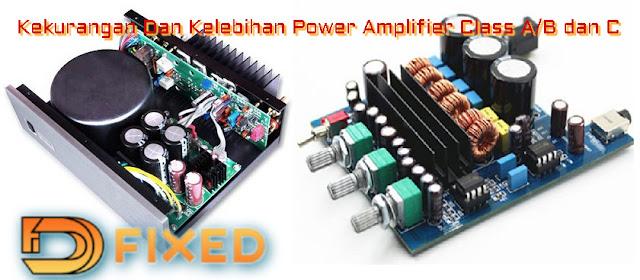 Kekurangan Dan Kelebihan Power Amplifier Class A/B Dan D