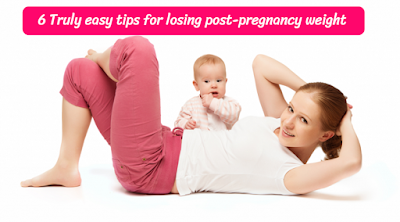 6 Truly easy tips for losing post-pregnancy weight, energeticreact