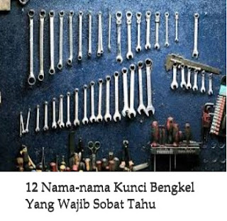 12 Nama-nama Kunci Bengkel Yang Wajib Sobat Tahu