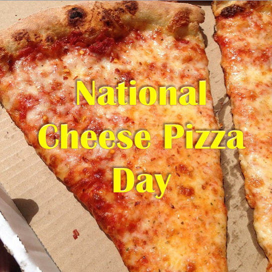National Cheese Pizza Day