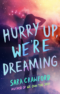 Front cover image of HURRY UP, WE'RE DREAMING (THE MUSE CHRONICLES #2) by Sara Crawford