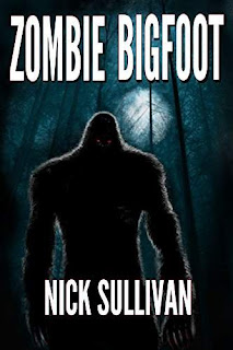 Zombie Bigfoot - a horror comedy by Nick Sullivan