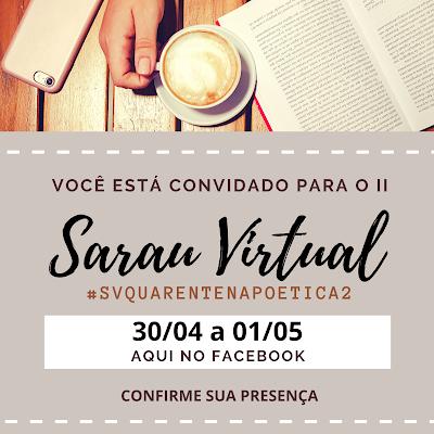 Sarau Virtural, sarau, poesia, poemas, Vanessa Vieira, Pensamentos Valem Ouro, Blog, Literatura, poemas, versos, sarau Literário Virtual