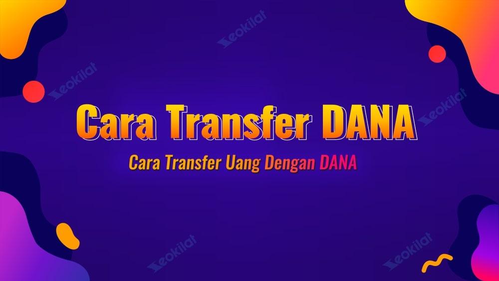 Cara Transfer Uang Dengan DANA