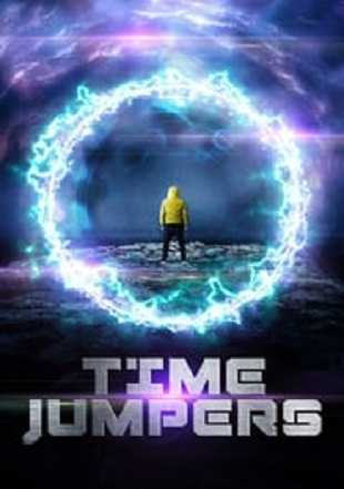 Time Jumpers 2018 Full English Movie Download HDRip 720p