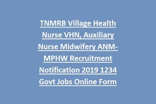 TNMRB Village Health Nurse VHN, Auxiliary Nurse Midwifery ANM-MPHW Recruitment Notification 2019 1234 Govt Jobs Online Form