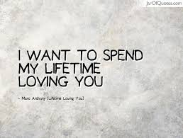 I Want To Spend My Lifetime Loving You